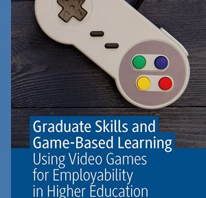 Graduate Skills and Game-Based Learning by Matthew Barr
